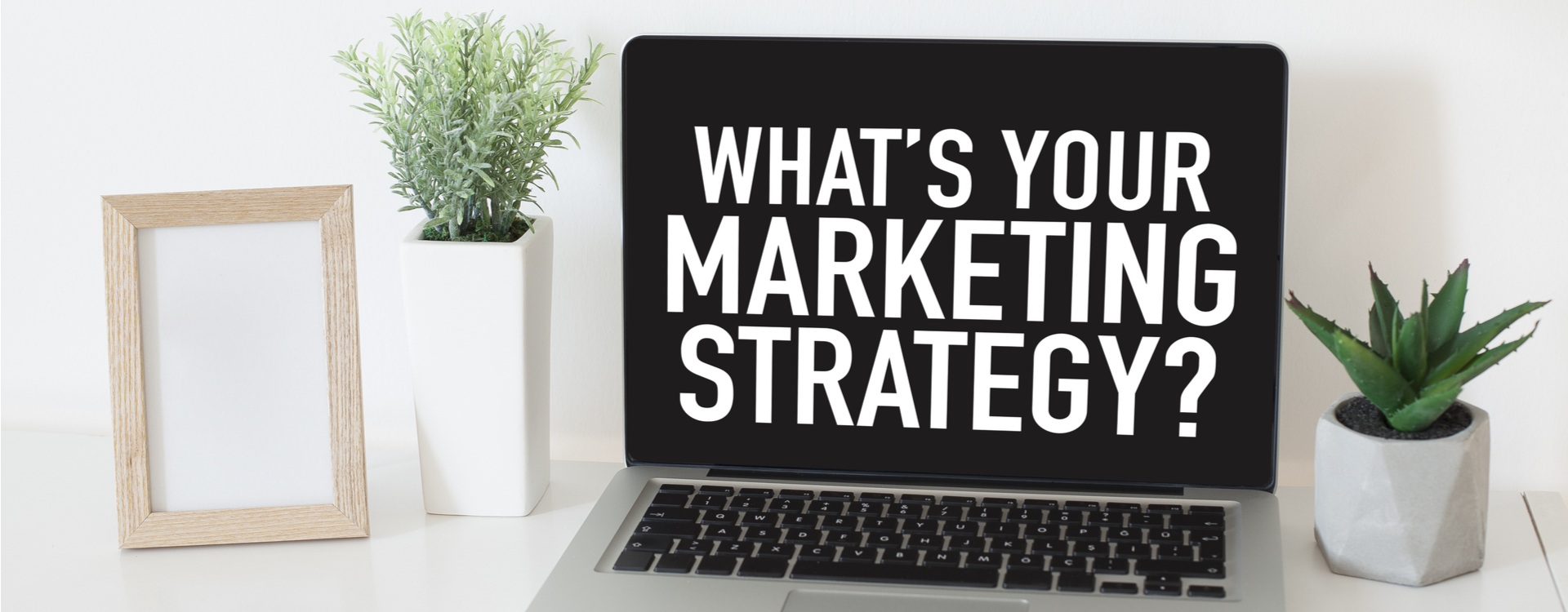Learn more about our marketing strategies
